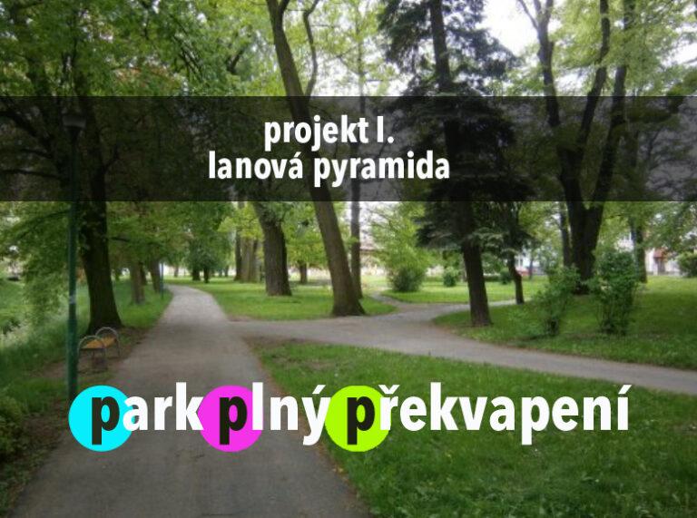 Park plný překvapení – projekt I. lanová pyramida
