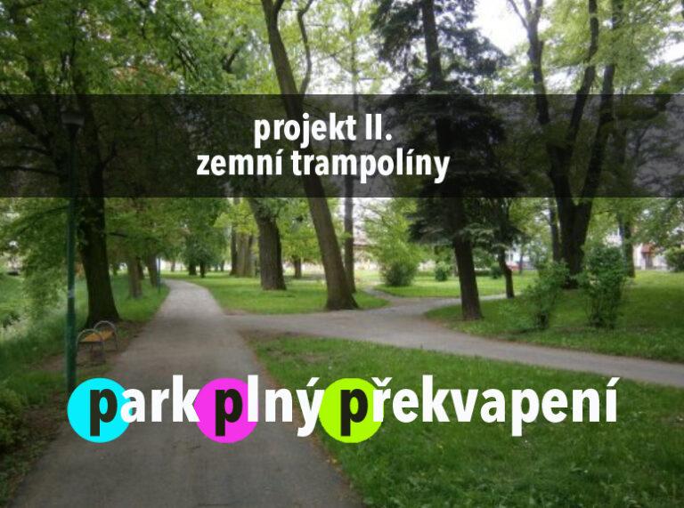 Park plný překvapení – projekt II. zemní trampolíny